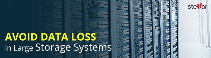 Tips to Avoid Data Loss in Large Storage Systems