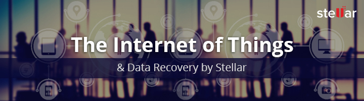 The Internet of Things and Data Recovery by Stellar