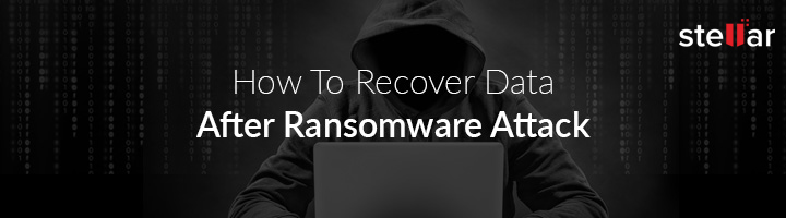 What is Ransomware and how to Recover Data affected From Ransomware?