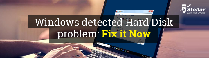 Windows Detected Hard Disk Problem? Fix It Now!