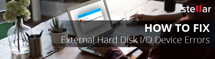 How to Fix External Hard Disk I/O Device Errors