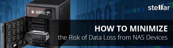 How to minimize the Risk of Data Loss from NAS Devices