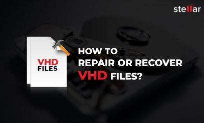 Repair or Recover VHD Files