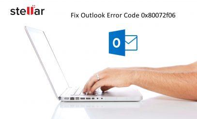 Fix Outlook Error Code 0x80072f06