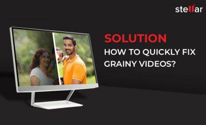 How to fix Grainy Videos