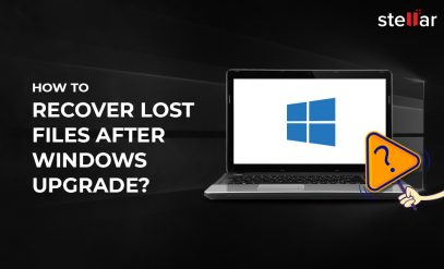 Recover Lost Files After Windows Upgrade