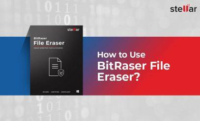 Use BitRaser File Eraser